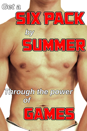 Get a six pack by summer through the power of games.