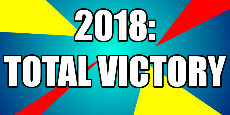 2018: Total Victory